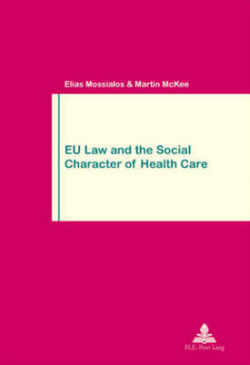 EU Law and the Social Character of Health Care - Travail & Societe/Work & Society No. 38 (Paperback)