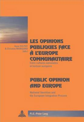 Les Opinions Publiques Face a L'europe Communautaire Public Opinion and Europe: Entre Cultures Nationales Et Horizon Europeen National Identities and the European Integration Process - Cite Europeenne/European Policy 30 (Paperback)