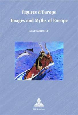 Figures d'Europe Images and Myths of Europe - Europe Plurielle/Multiple Europes 22 (Paperback)