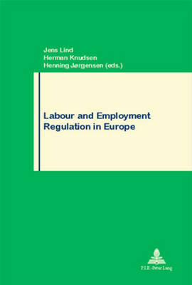 Labour and Employment Regulation in Europe - Travail & Societe/Work & Society 45 (Paperback)