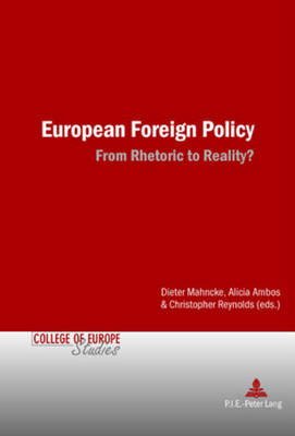 European Foreign Policy: From Rhetoric to Reality? - College of Europe Studies v. 1 (Paperback)