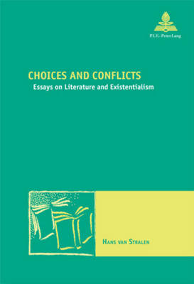 Choices and Conflicts: Essays on Literature and Existentialism - Nouvelle Poetique Comparatiste - New Comparative Poetics 16 (Paperback)
