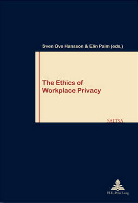 The Ethics of Workplace Privacy - Travail & Societe/Work & Society 50 (Paperback)