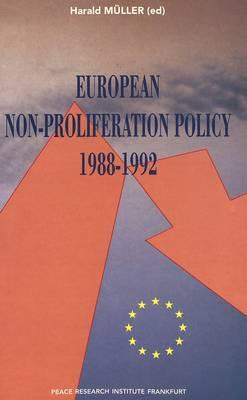 European Non-proliferation Policy 1988-1992 (Paperback)
