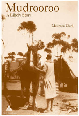 Mudrooroo: A Likely Story: Identity and Belonging in Postcolonial Australia (Paperback)