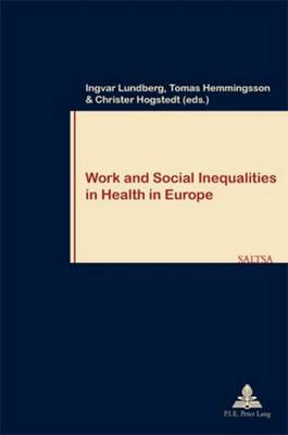 Work and Social Inequalities in Health in Europe - Travail & Societe/Work & Society 58 (Paperback)