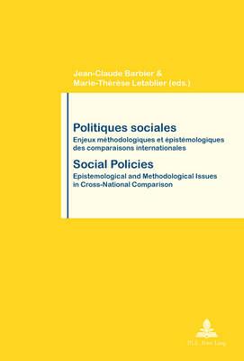 Politiques sociales / Social Policies: Enjeux methodologiques et epistemologiques des comparaisons internationales / Epistemological and Methodological Issues in Cross-National Comparison - Travail et Societe / Work and Society 51 (Paperback)