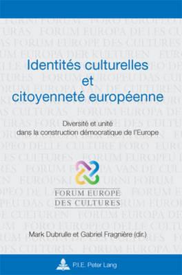 Identitaes Culturelles Et Citoyennetae Europaeenne: Diversitae Et Unitae Dans La Construction Daemocratique De l'Europe (Paperback)
