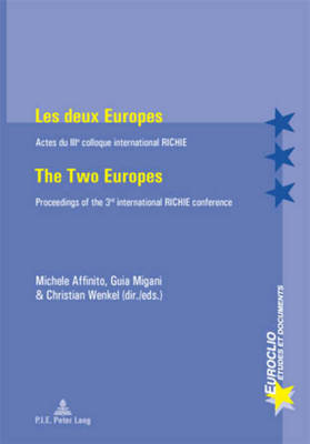 Les deux Europes - The Two Europes: Actes du IIIe  colloque international RICHIE - Proceedings of the 3rd international RICHIE conference - Euroclio 46 (Paperback)