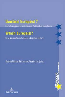 Quelle(s) Europe(s) ? / Which Europe(s)?: Nouvelles approches en histoire de l'integration europeenne / New Approaches in European Integration History - Euroclio 36 (Paperback)