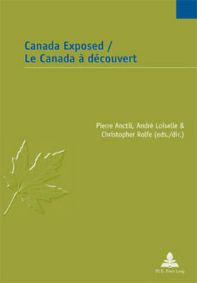 Canada Exposed / Le Canada a decouvert - Etudes canadiennes - Canadian Studies 20 (Paperback)
