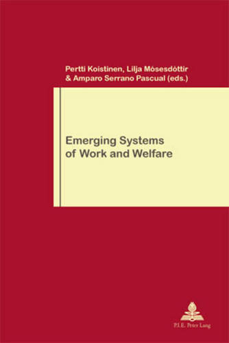 Emerging Systems of Work and Welfare - Travail et Societe / Work and Society 66 (Paperback)