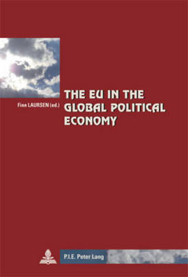 The EU in the Global Political Economy - Cite Europeenne/European Policy 45 (Paperback)