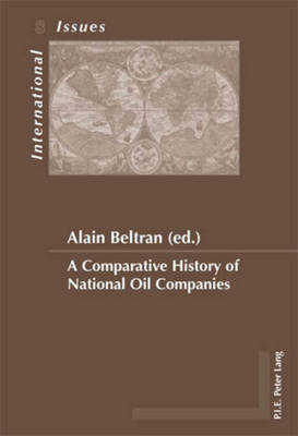 A Comparative History of National Oil Companies - Enjeux Internationaux/International Issues 8 (Paperback)