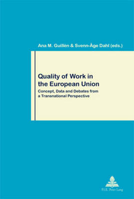 Quality of Work in the European Union: Concept, Data and Debates from a Transnational Perspective - Travail et Societe / Work and Society 67 (Paperback)