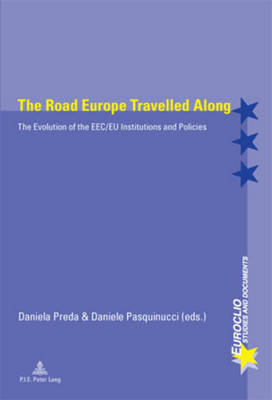 The Road Europe Travelled Along: The Evolution of the EEC/EU Institutions and Policies - Euroclio 54 (Paperback)