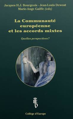 Communaute Europeene et les Accords Mixtes: Quelles Perspectives? (Paperback)