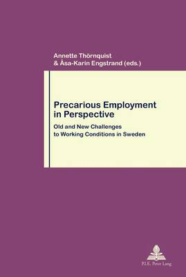 Precarious Employment in Perspective: Old and New Challenges to Working Conditions in Sweden - Travail et Societe / Work and Society 70 (Paperback)