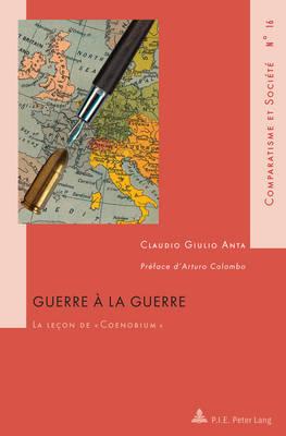 """Guerre A La Guerre: La Lecon de """" Coenobium """"- Preface d'Arturo Colombo - Comparatisme Et Societe / Comparatism and Society 16 (Paperback)"""