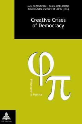 Creative Crises of Democracy - Philosophie et Politique / Philosophy and Politics 23/1 (Paperback)