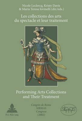 Les collections des arts du spectacle et leur traitement- Performing Arts Collections and Their Treatment: Congres de Rome SIBMAS (2002)- SIBMAS Congress in Rome (2002) (Paperback)