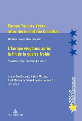 Europe Twenty Years after the End of the Cold War / L'Europe vingt ans apres la fin de la guerre froide: The New Europe, New Europes? / Nouvelle Europe, nouvelles Europes ? - Euroclio 65 (Paperback)