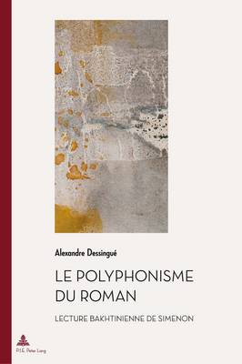 Le Polyphonisme Du Roman: Lecture Bakhtinienne de Simenon - Documents Pour L'Histoire Des Francophonies 26 (Paperback)