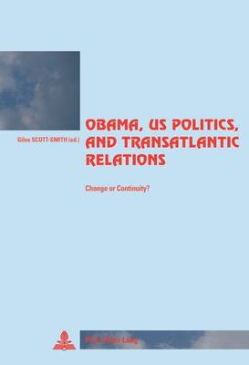 Obama, US Politics, and Transatlantic Relations: Change or Continuity? - Cite Europeenne/European Policy 50 (Paperback)
