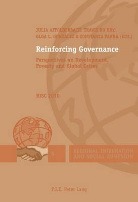 Reinforcing Governance: Perspectives on Development, Poverty and Global Crises - RISC 2010 - Regional Integration and Social Cohesion 8 (Paperback)
