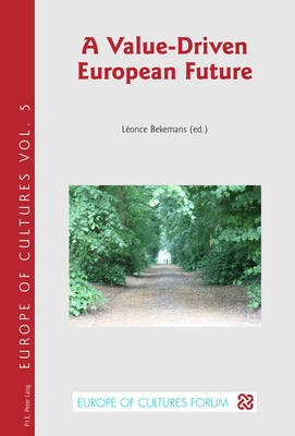A Value-Driven European Future - Europe Des Cultures/Europe of Cultures 5 (Paperback)