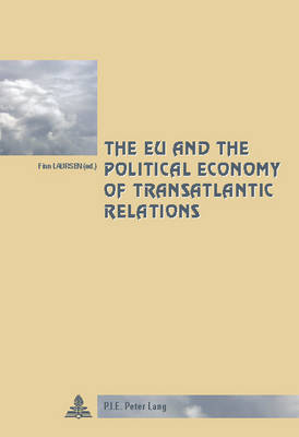 The EU and the Political Economy of Transatlantic Relations - Cite Europeenne/European Policy 51 (Paperback)