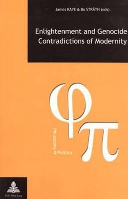 Enlightenment and Genocide, Contradictions of Modernity - Philosophie & Politique - Philosophy & Politics v. 5 (Paperback)