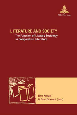 Literature and Society: The Function of Literary Sociology in Comparative Literature - Nouvelle Poetique Comparatiste - New Comparative Poetics 2 (Paperback)