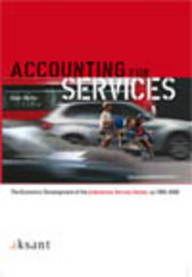Accounting for Services: The Economic Development of the Indonesian Service Sector, ca 1900-2000 (Paperback)