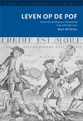 Leven Op De Pof: Krediet Bij De Antwerpse Middenstand in De Achttiende Eeuw - Studies Stadsgeschiedenis (Paperback)