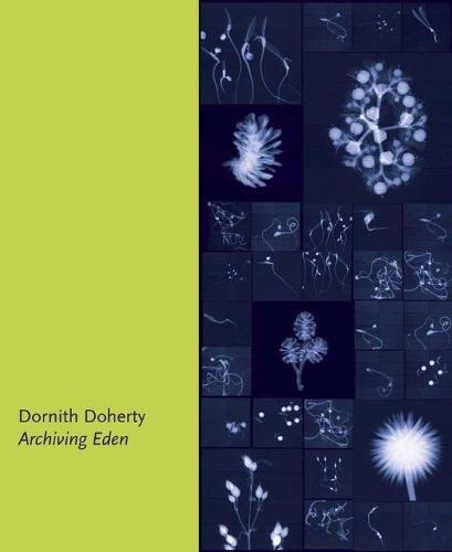 Dornith Doherty: Archiving Eden (Hardback)