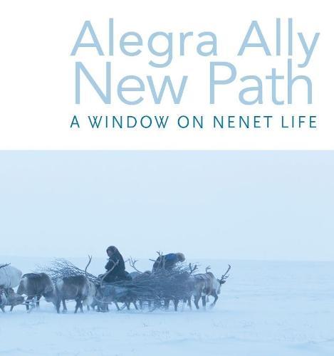 New Path: A window on Nenet life (Hardback)