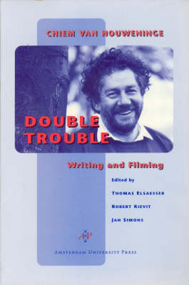 Double Trouble: Chiem Van Houweninge on Writing and Filming - Film Culture in Transition (Paperback)