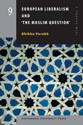 European Liberalism and 'the Muslim Question' - ISIM Papers 9 (Paperback)