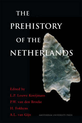 The Prehistory of the Netherlands (Hardback)