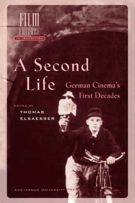 A Second Life: German Cinema's First Decades - Film Culture in Transition (Paperback)