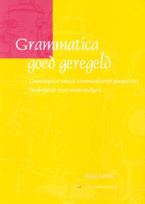 Grammatica Goed Geregeld: Grammatica Vanuit Communicatief Perspectief - Zet Het Op Papier (Paperback)