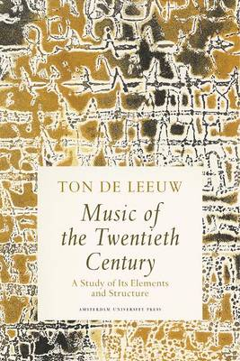Music of the Twentieth Century: A Study of Its Elements and Structure (Paperback)