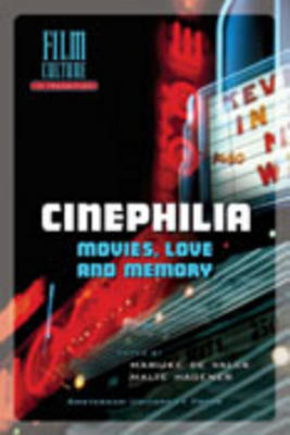 Cinephilia: Movies, Love and Memory - Film Culture in Transition (Paperback)
