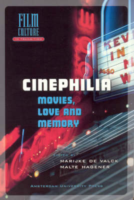 Cinephilia: Movies, Love and Memory - Film Culture in Transition (Hardback)