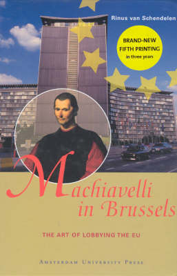 Machiavelli in Brussels: The Art of Lobbying the EU (Hardback)