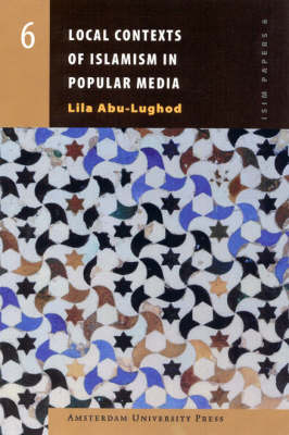 Local Contexts of Islamism in Popular Media - ISIM Papers No. 6 (Paperback)