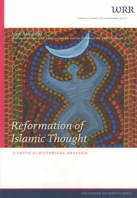 Reformation of Islamic Thought: A Critical Historical Analysis - WRR Verkenningen 10 (Paperback)