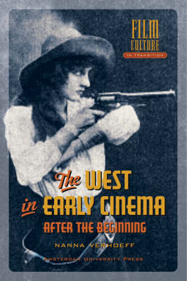 The West in Early Cinema: After the Beginning - Film Culture in Transition (Hardback)