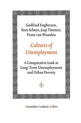Cultures of Unemployment: A Comparative Look at Long-Term Unemployment and Urban Poverty - Amsterdam Academic Archive (Paperback)